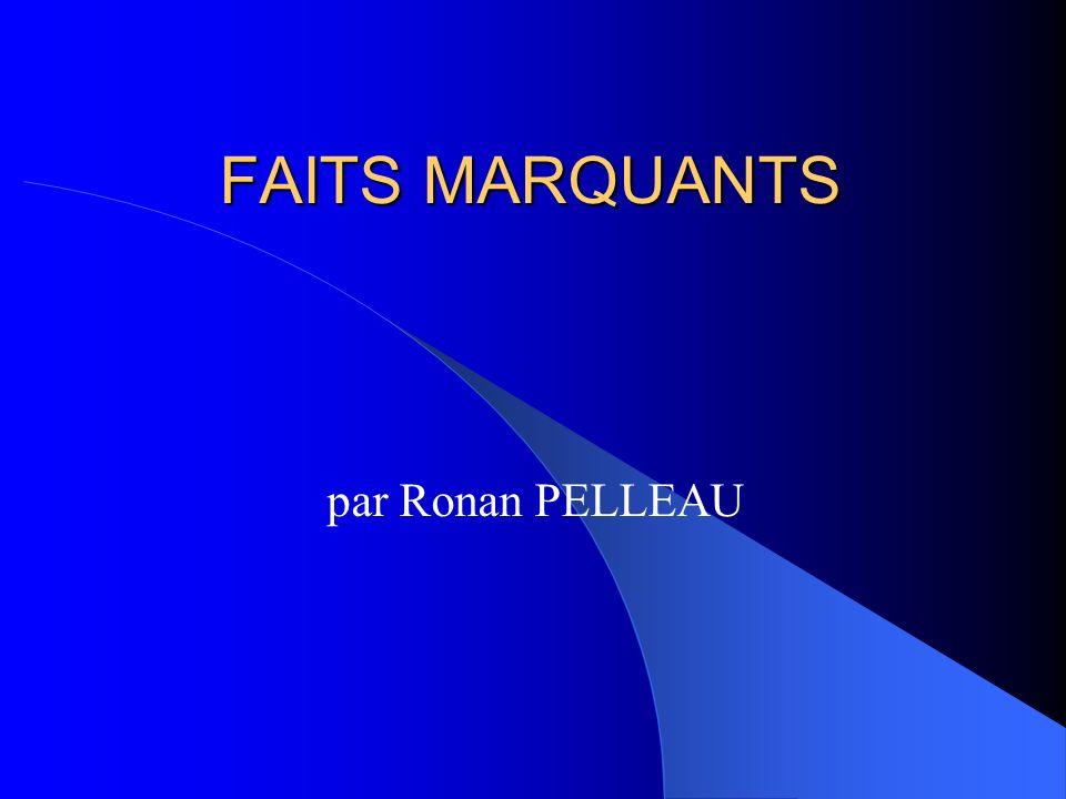 FAITS MARQUANTS par Ronan PELLEAU