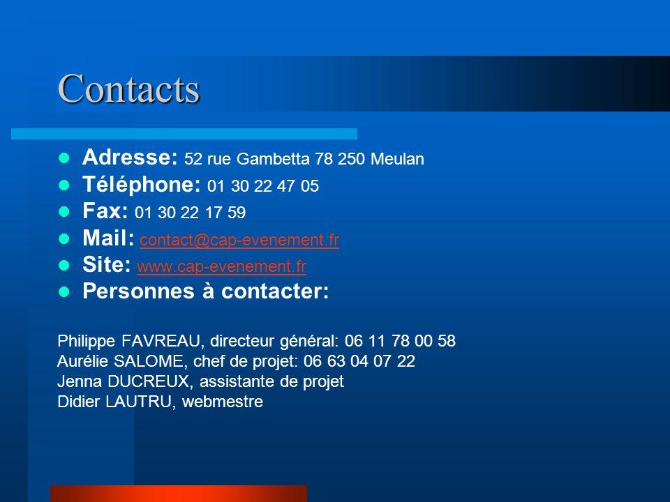 Contacts Adresse: 52 rue Gambetta 78 250 Meulan Téléphone: 01 30 22 47 05 Fax: 01 30 22 17 59 Mail: contact@cap-evenement.fr contact@cap-evenement.fr