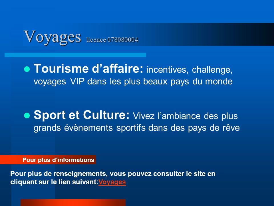 Voyages licence 078080004 Tourisme daffaire: incentives, challenge, voyages VIP dans les plus beaux pays du monde Sport et Culture: Vivez lambiance de