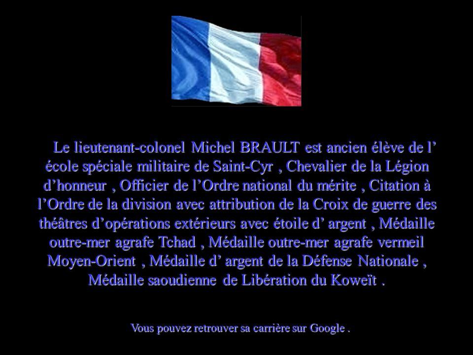 Ce poème a été composé par le Lieutenant-colonel Ce poème a été composé par le Lieutenant-colonel Michel BRAULT, Je le remercie de son autorisation da