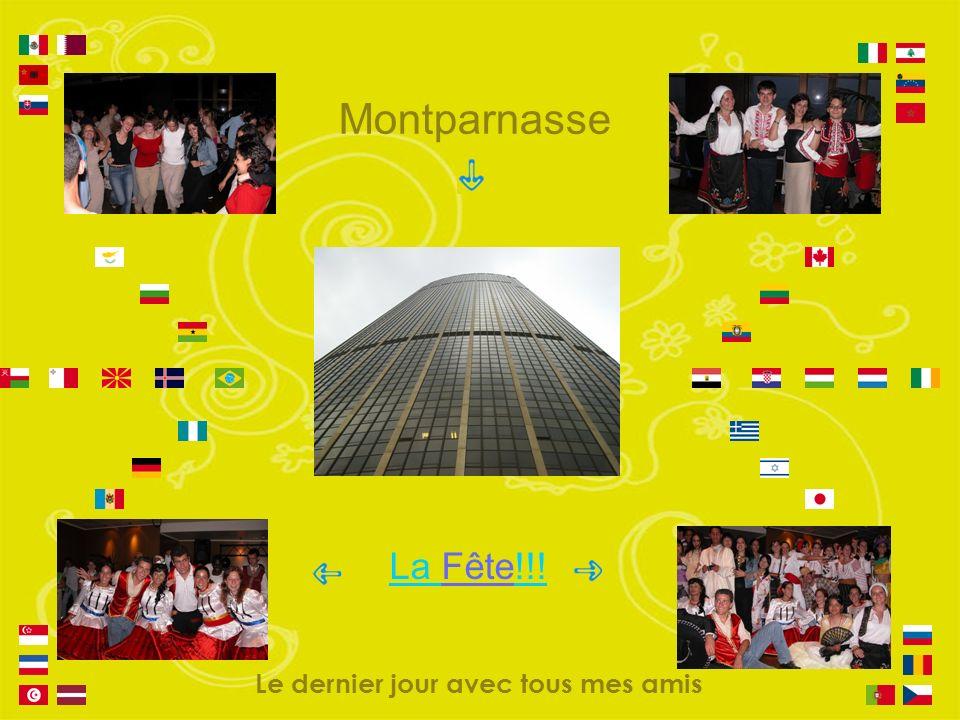 Montparnasse La Fête!!! Le dernier jour avec tous mes amis