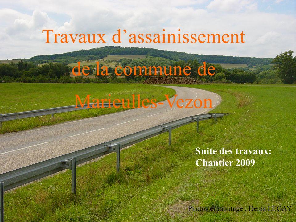 Travaux dassainissement de la commune de Marieulles-Vezon Photos et montage : Denis LEGAY Suite des travaux: Chantier 2009