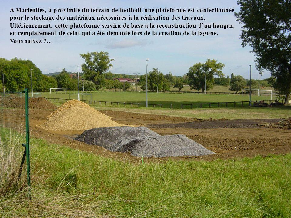 A Marieulles, à proximité du terrain de football, une plateforme est confectionnée pour le stockage des matériaux nécessaires à la réalisation des tra