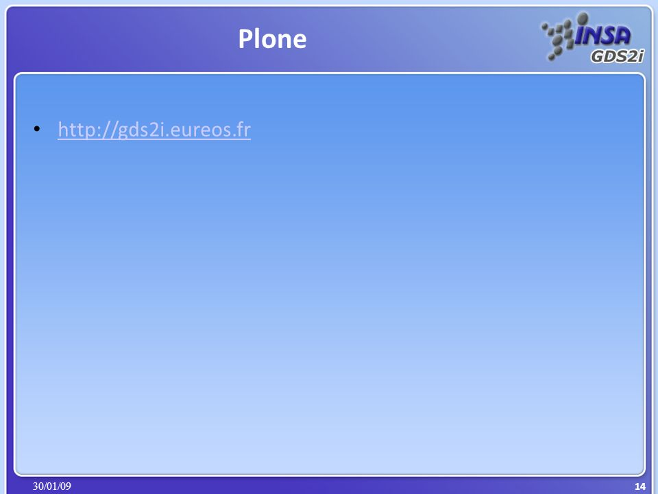30/01/09 Plone 14 http://gds2i.eureos.fr
