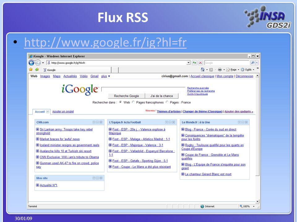 30/01/09 http://www.google.fr/ig hl=fr Flux RSS
