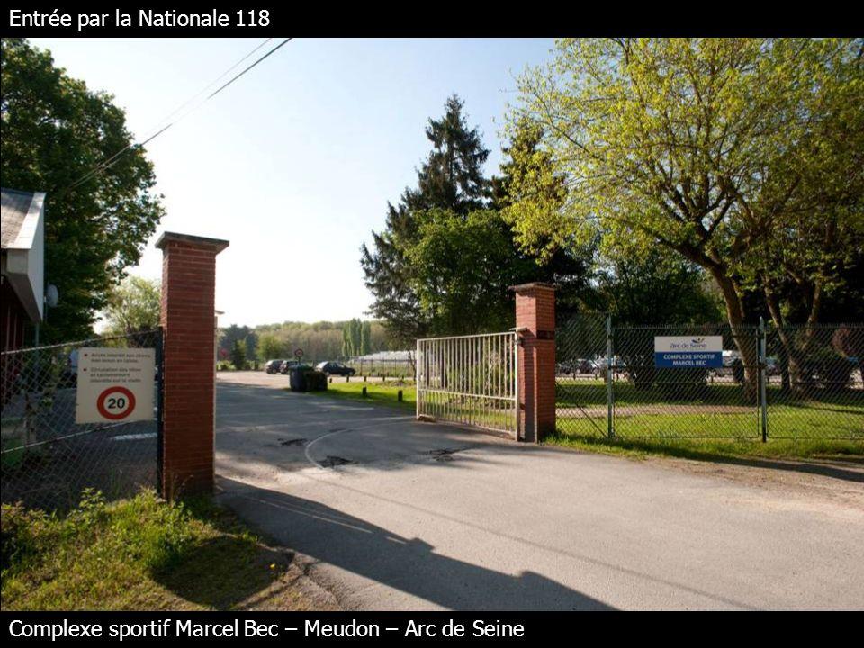 Entrée par la Nationale 118 Complexe sportif Marcel Bec – Meudon – Arc de Seine
