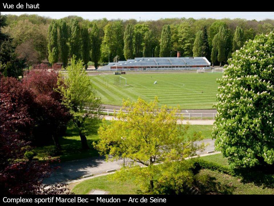 Vue de haut Complexe sportif Marcel Bec – Meudon – Arc de Seine