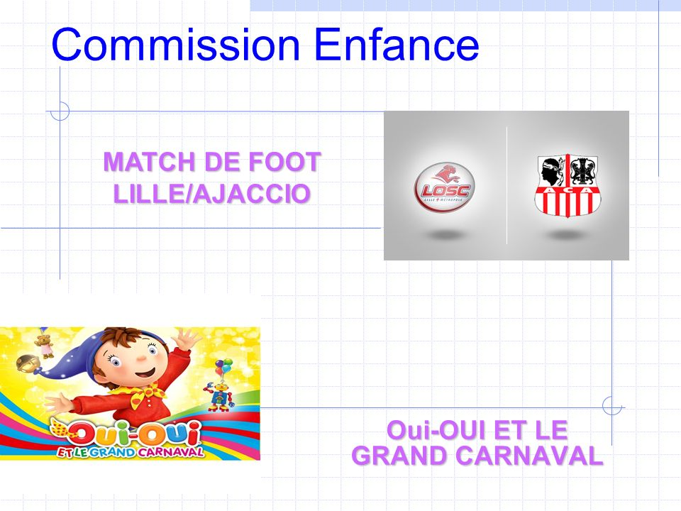 Commission Enfance Oui-OUI ET LE GRAND CARNAVAL MATCH DE FOOT LILLE/AJACCIO