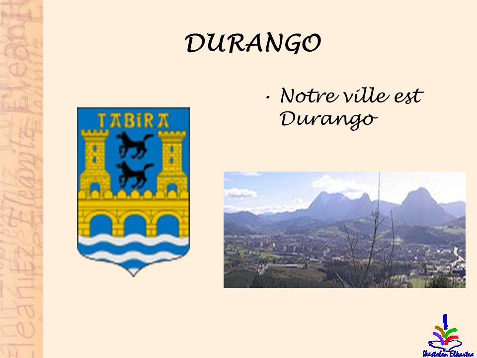 DURANGO Notre ville est Durango