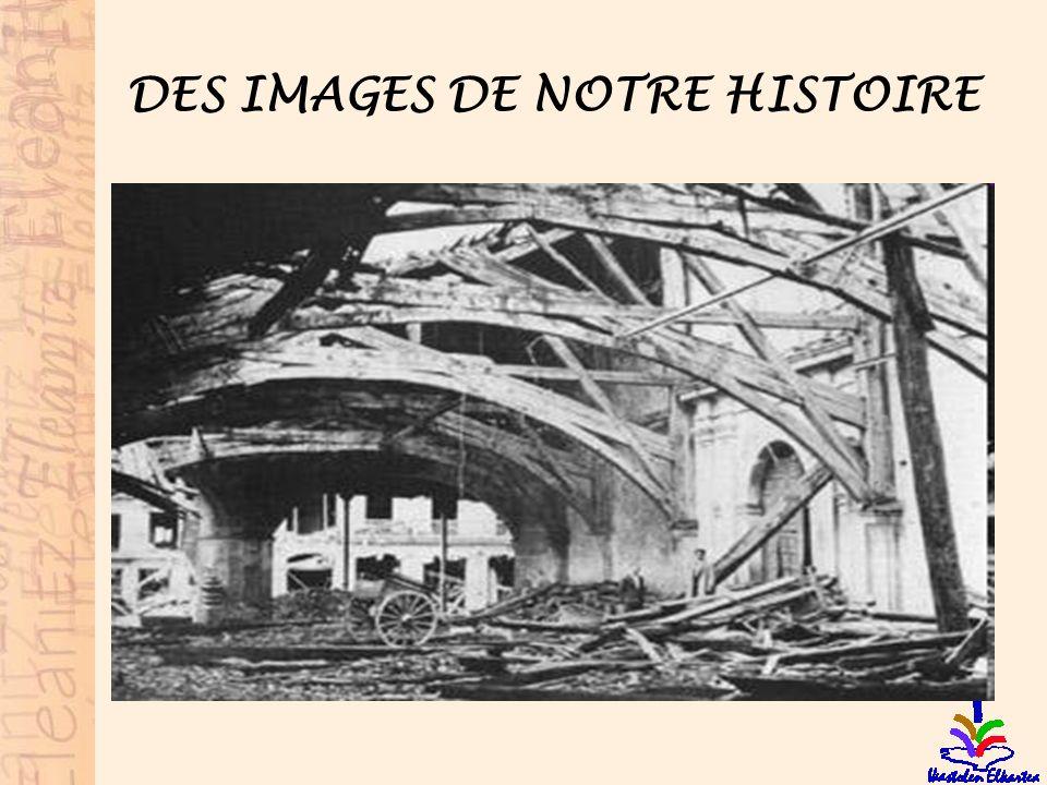 DES IMAGES DE NOTRE HISTOIRE