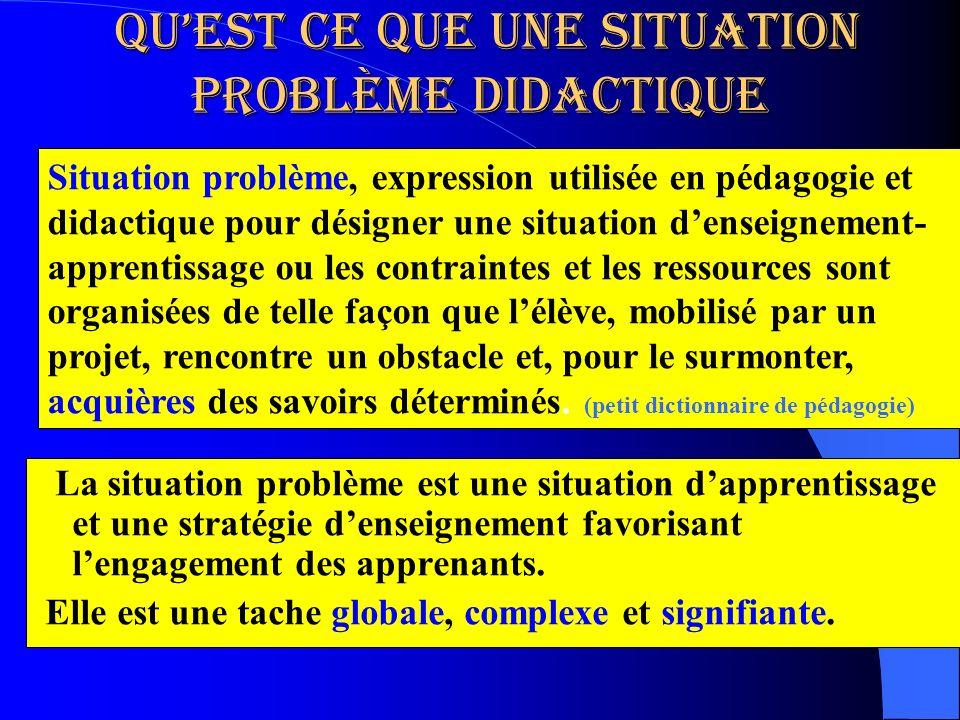 Quest ce que une situation problème didactique Quest ce que une situation problème didactique La situation problème est une situation dapprentissage e