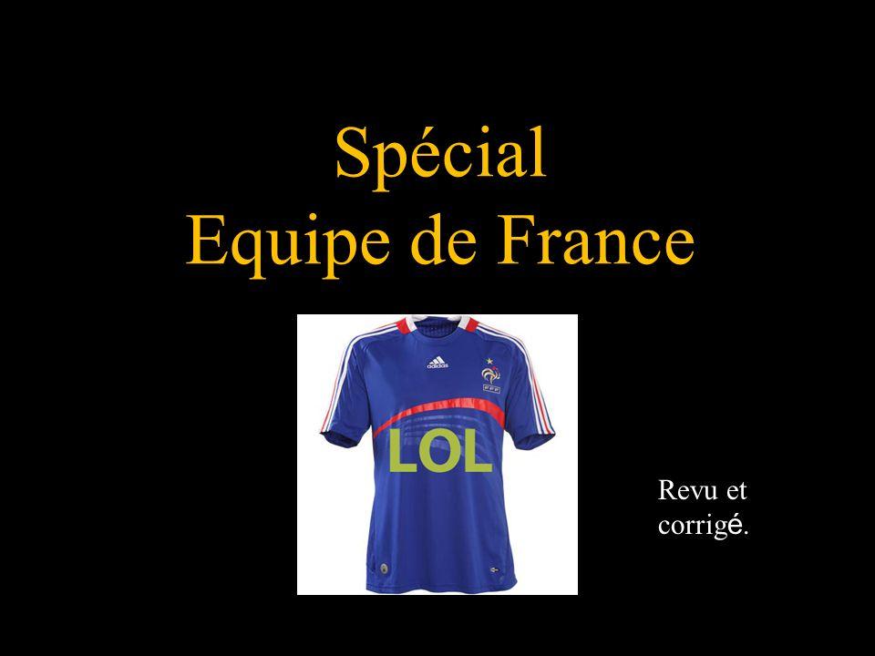 Spécial Equipe de France Revu et corrig é.vu et corrig é