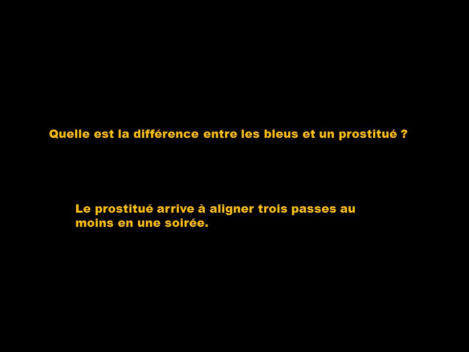 Quelle est la différence entre les bleus et un prostitué .