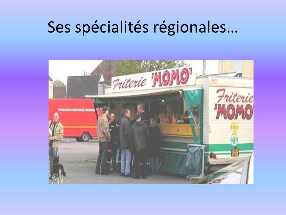 Ses spécialités régionales…