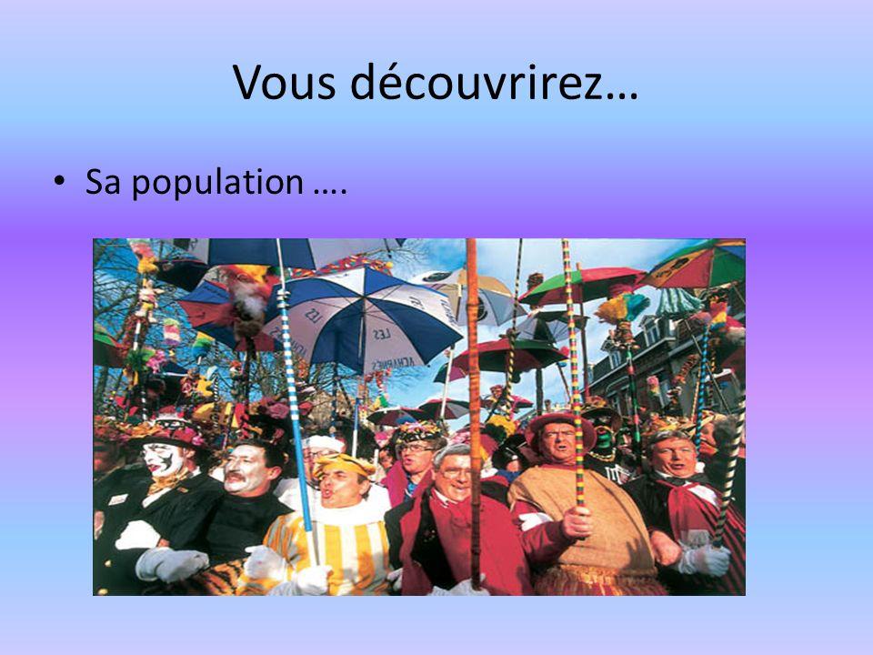 Vous découvrirez… Sa population ….