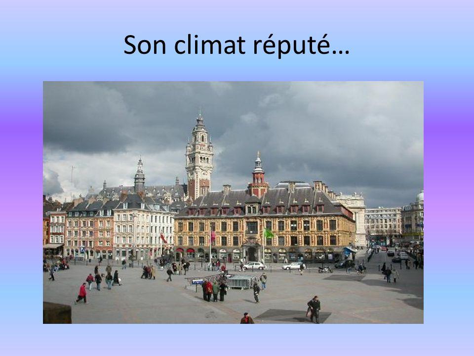 Son climat réputé…