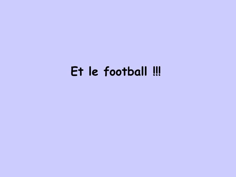 Et le football !!!