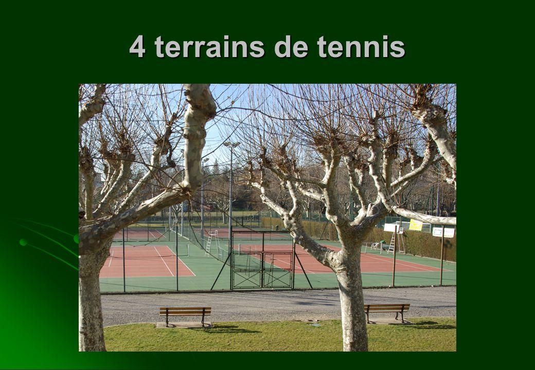 4 terrains de tennis