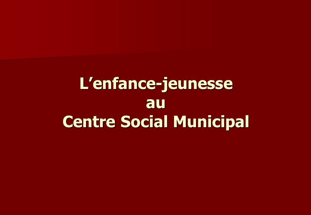 Lenfance-jeunesse au Centre Social Municipal