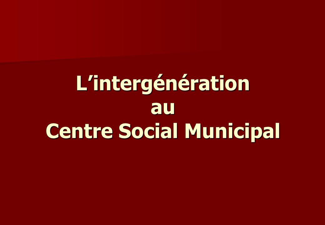 Lintergénération au Centre Social Municipal