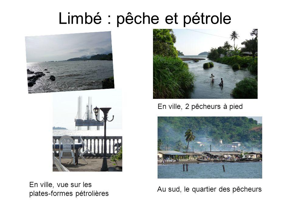 Limbé : pêche et pétrole En ville, vue sur les plates-formes pétrolières En ville, 2 pêcheurs à pied Au sud, le quartier des pêcheurs