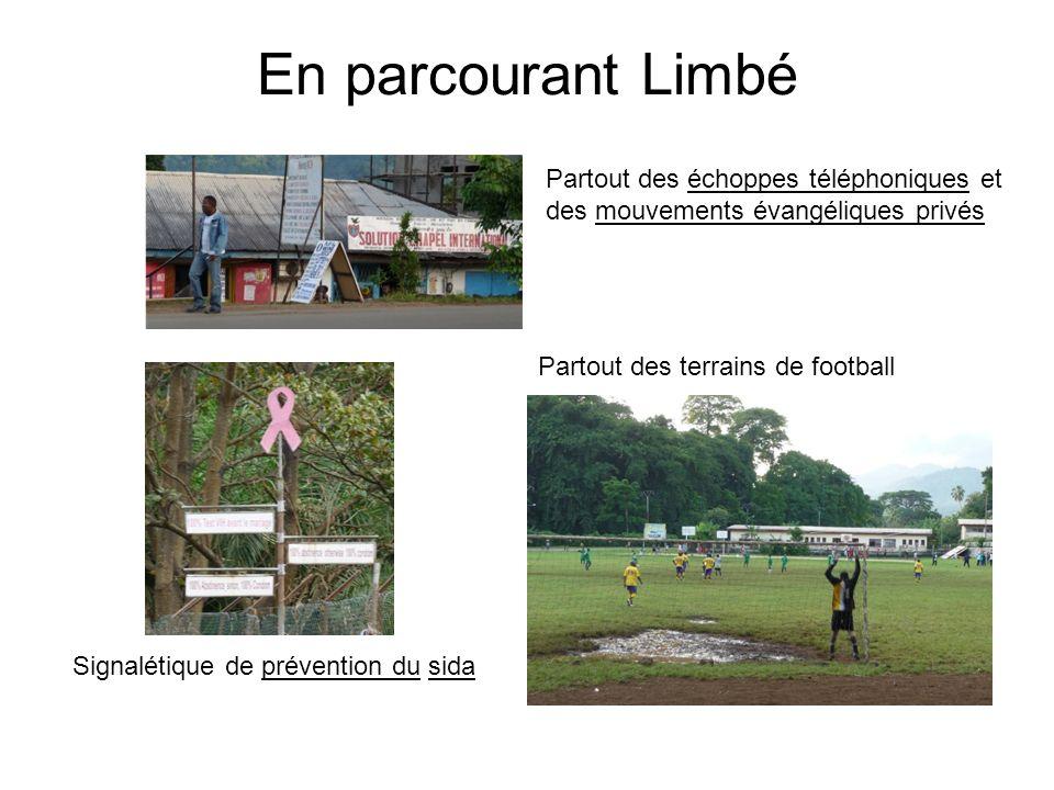 En parcourant Limbé Partout des terrains de football Signalétique de prévention du sida Partout des échoppes téléphoniques et des mouvements évangéliques privés