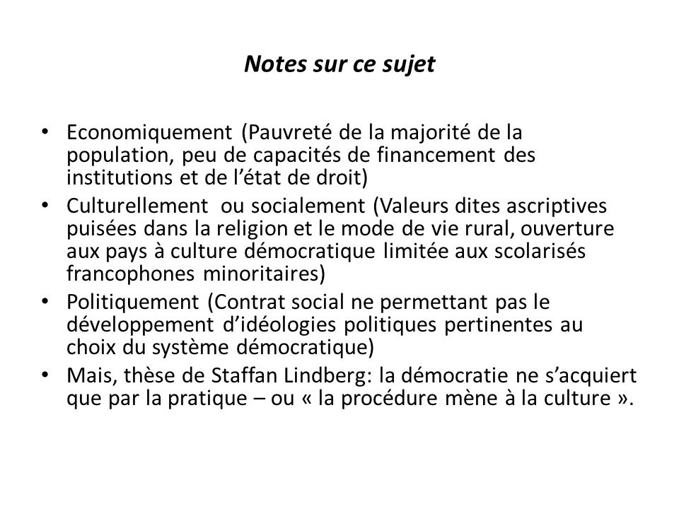 Notes sur ce sujet Economiquement (Pauvreté de la majorité de la population, peu de capacités de financement des institutions et de létat de droit) Cu