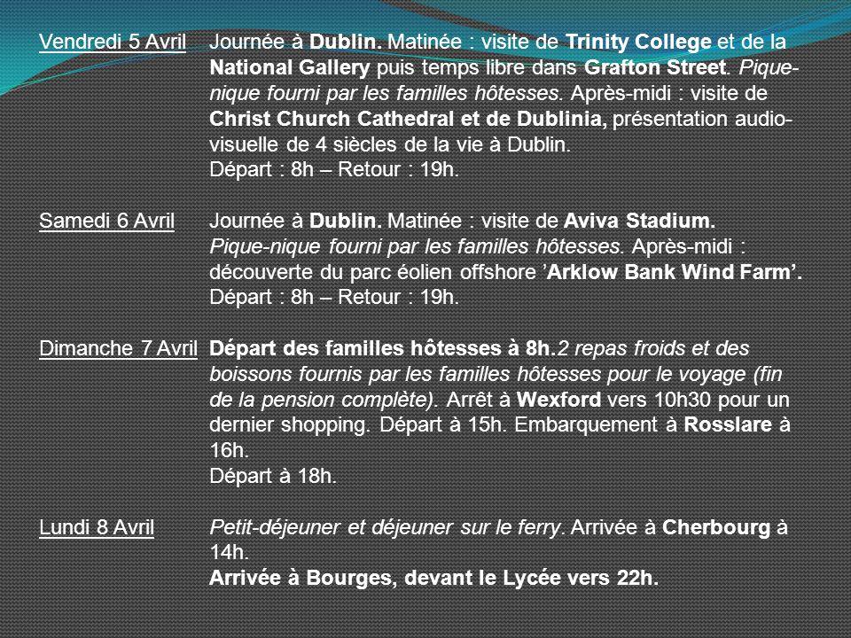 III. Programme en Irlande du mardi 2 avril au lundi 8 avril 2013 Itinéraire : Bourges, Vierzon, Tours, Le Mans, Alençon, Caen, Cherbourg. Mardi 2 Avri