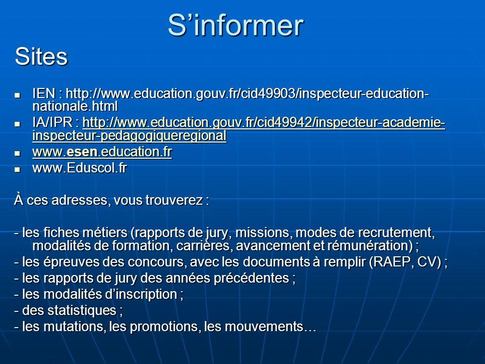 SinformerSites IEN : http://www.education.gouv.fr/cid49903/inspecteur-education- nationale.html IEN : http://www.education.gouv.fr/cid49903/inspecteur