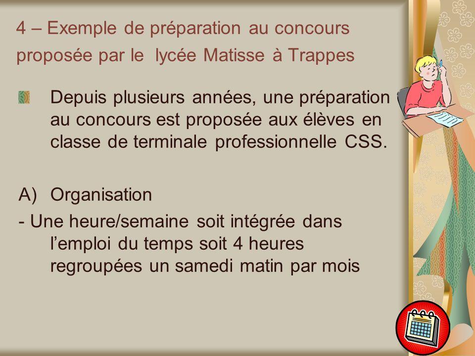 4 – Exemple de préparation au concours proposée par le lycée Matisse à Trappes Depuis plusieurs années, une préparation au concours est proposée aux é