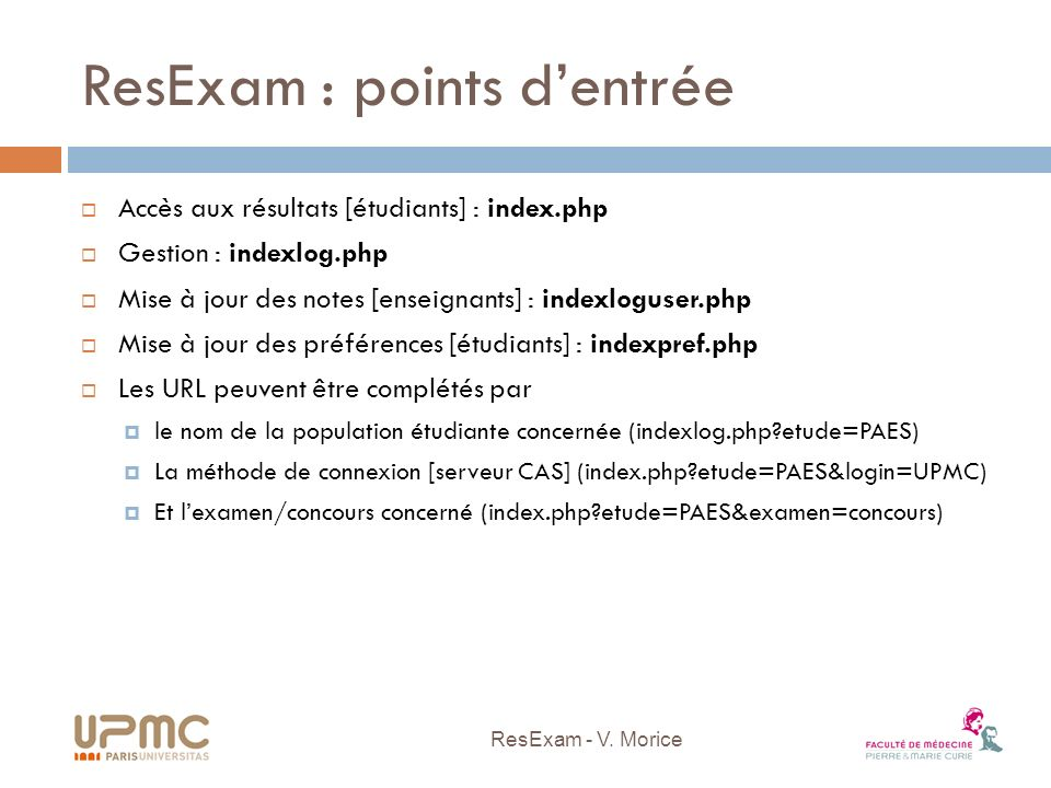 ResExam : points dentrée Accès aux résultats [étudiants] : index.php Gestion : indexlog.php Mise à jour des notes [enseignants] : indexloguser.php Mis