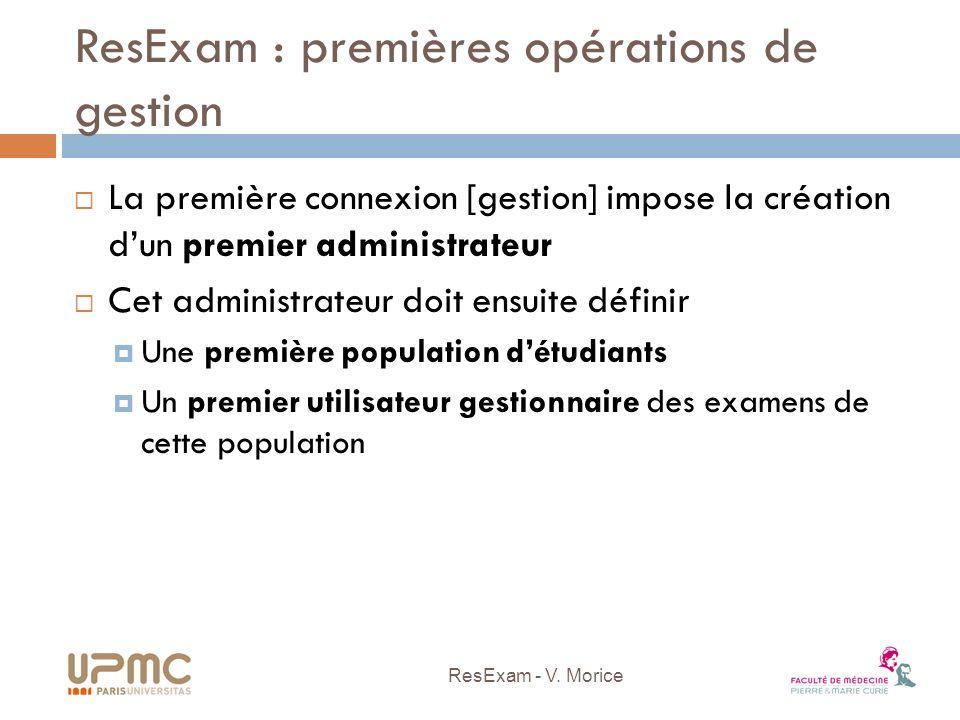 ResExam : premières opérations de gestion La première connexion [gestion] impose la création dun premier administrateur Cet administrateur doit ensuit