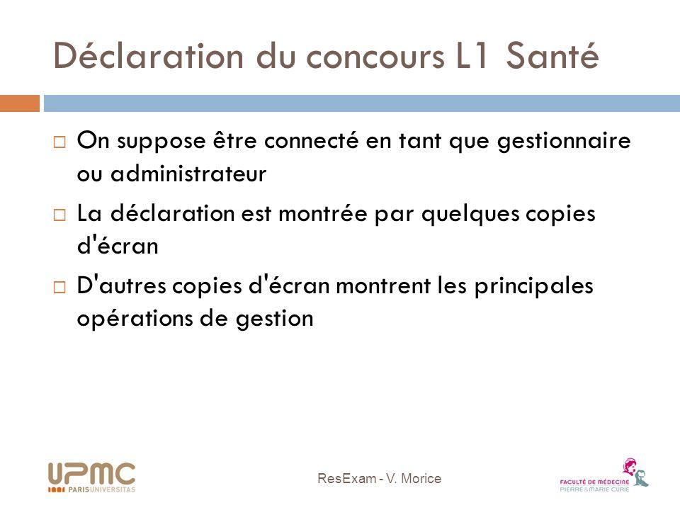 Déclaration du concours L1 Santé On suppose être connecté en tant que gestionnaire ou administrateur La déclaration est montrée par quelques copies d'