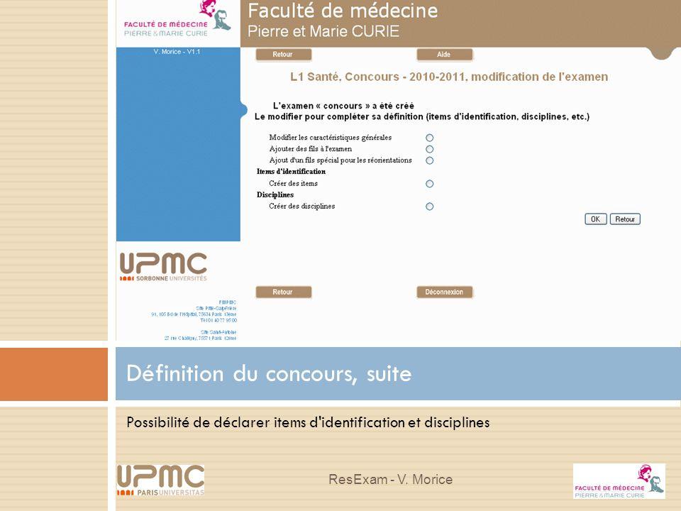 Possibilité de déclarer items d'identification et disciplines Définition du concours, suite ResExam - V. Morice