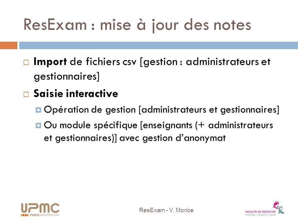 ResExam : mise à jour des notes Import de fichiers csv [gestion : administrateurs et gestionnaires] Saisie interactive Opération de gestion [administr