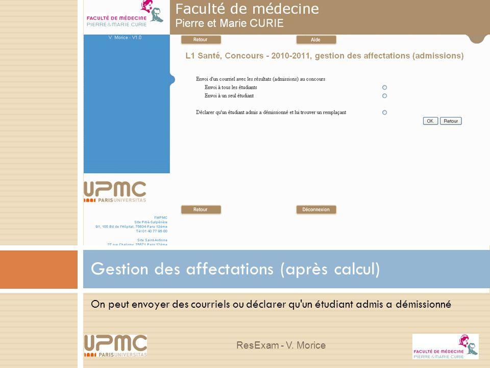On peut envoyer des courriels ou déclarer qu'un étudiant admis a démissionné Gestion des affectations (après calcul) ResExam - V. Morice