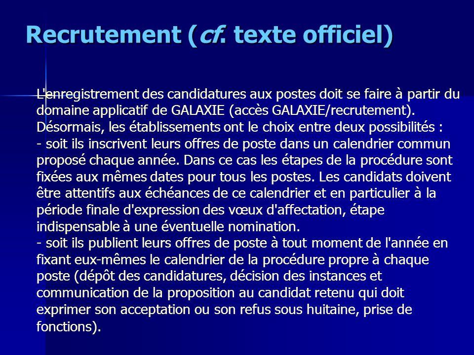Recrutement (cf. texte officiel) L'enregistrement des candidatures aux postes doit se faire à partir du domaine applicatif de GALAXIE (accès GALAXIE/r
