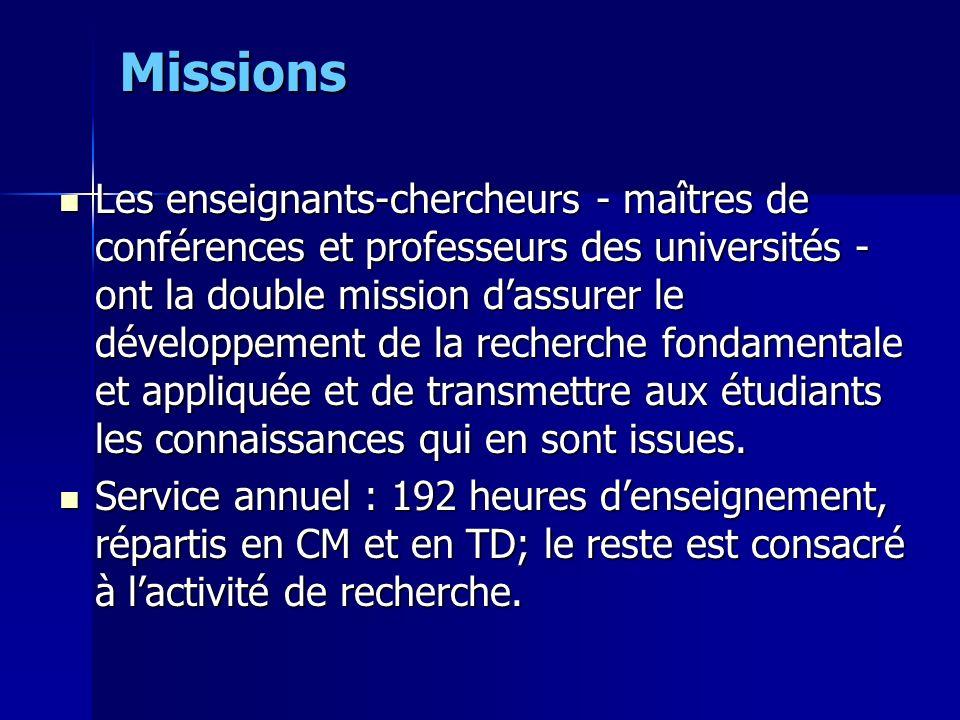 Missions Les enseignants-chercheurs - maîtres de conférences et professeurs des universités - ont la double mission dassurer le développement de la re
