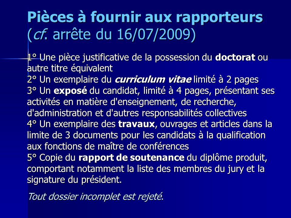 Pièces à fournir aux rapporteurs (cf. arrête du 16/07/2009) 1° Une pièce justificative de la possession du doctorat ou autre titre équivalent 2° Un ex