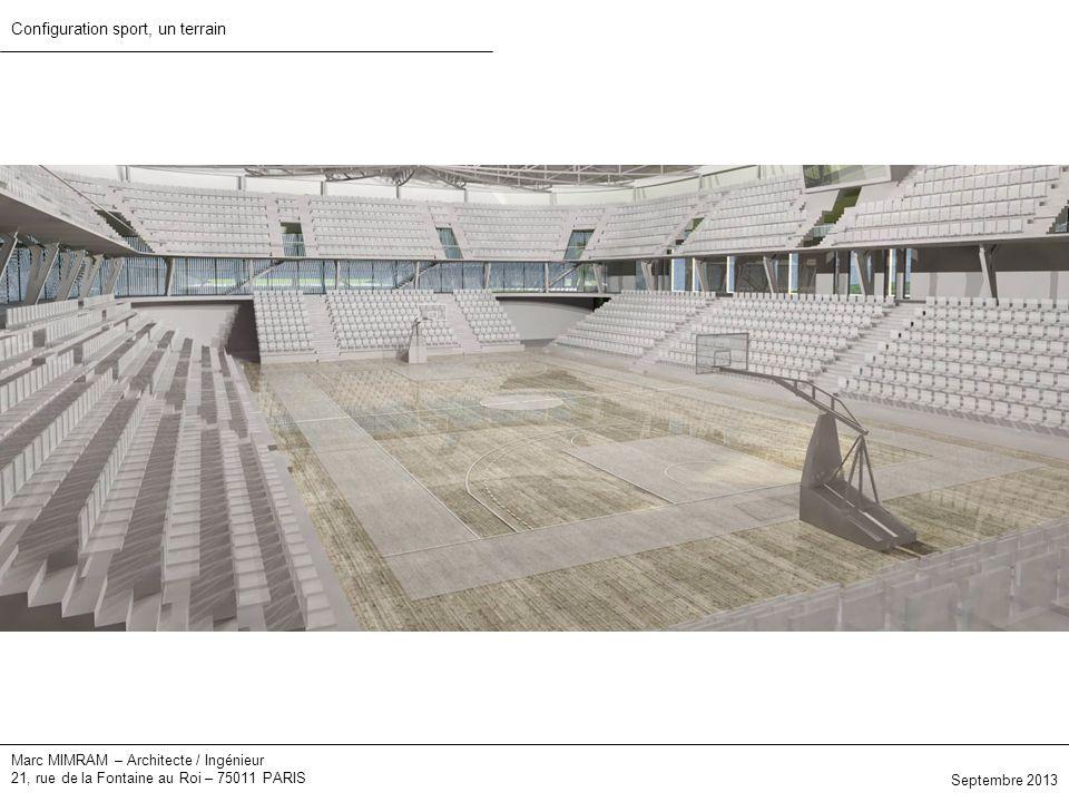 Marc MIMRAM – Architecte / Ingénieur 21, rue de la Fontaine au Roi – 75011 PARIS Configuration sport, un terrain Septembre 2013