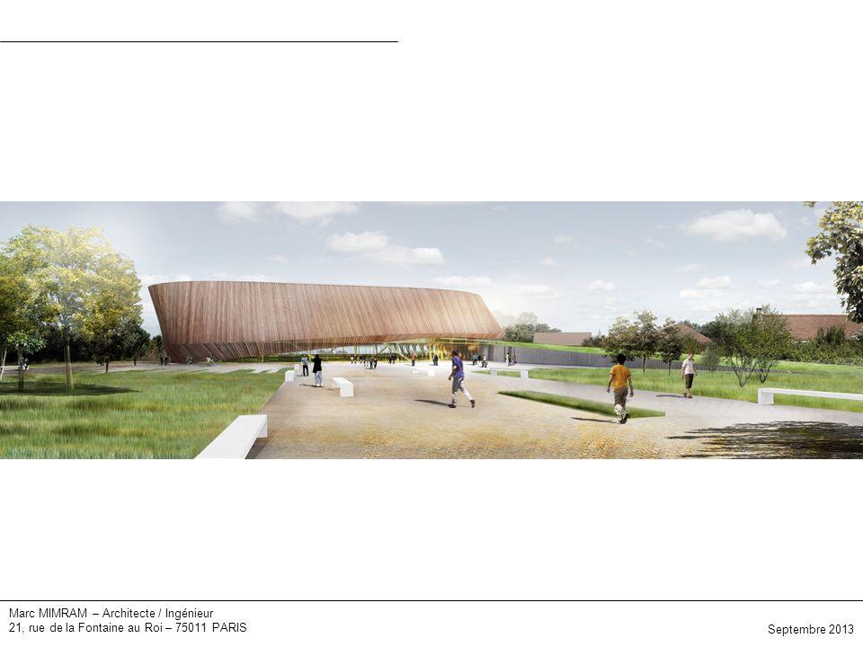 Marc MIMRAM – Architecte / Ingénieur 21, rue de la Fontaine au Roi – 75011 PARIS Septembre 2013