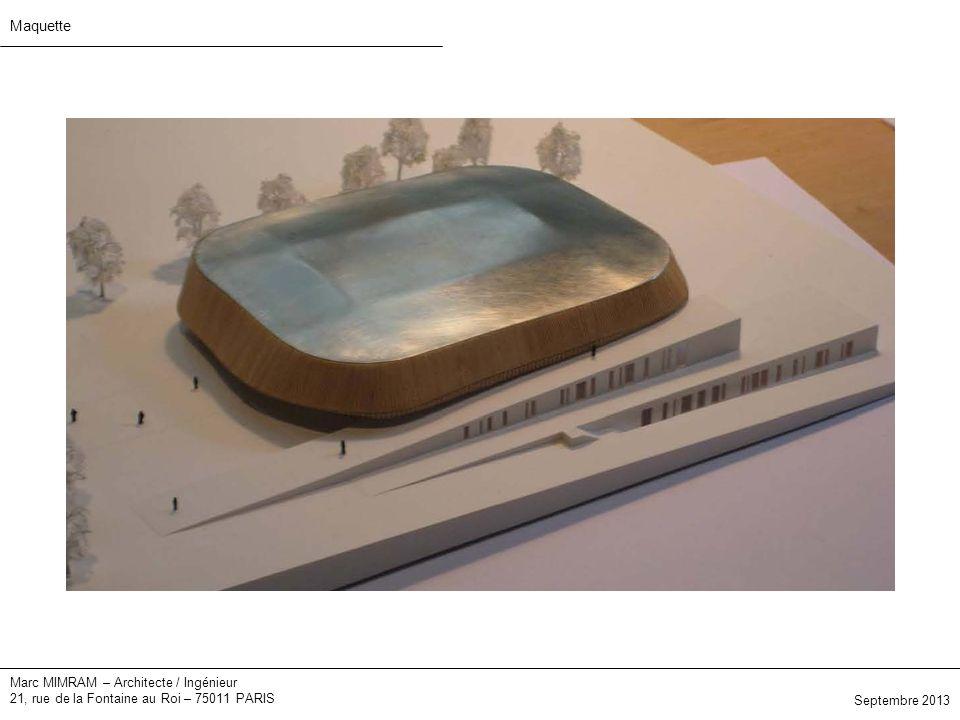 Marc MIMRAM – Architecte / Ingénieur 21, rue de la Fontaine au Roi – 75011 PARIS Maquette Septembre 2013
