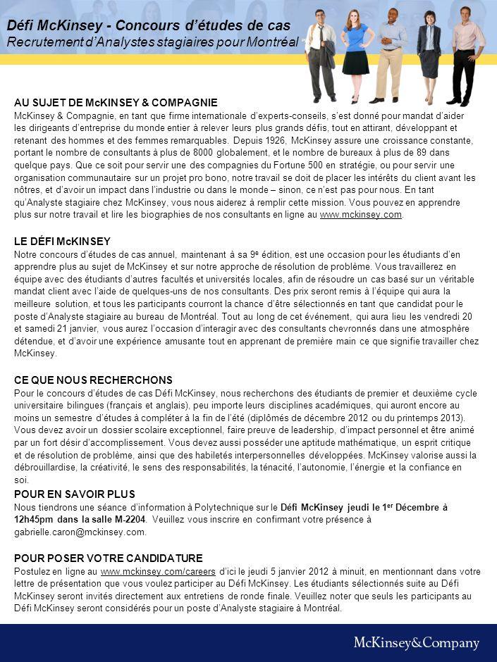 Défi McKinsey - Concours détudes de cas Recrutement dAnalystes stagiaires pour Montréal AU SUJET DE McKINSEY & COMPAGNIE McKinsey & Compagnie, en tant