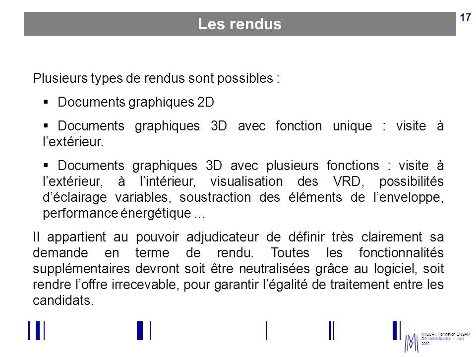 MIQCP / Formation ENSAM Dématérialisation – Juin 2010 17 Plusieurs types de rendus sont possibles : Documents graphiques 2D Documents graphiques 3D av