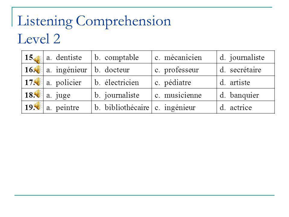 Listening Comprehension Level 2 15.a. dentisteb. comptablec.