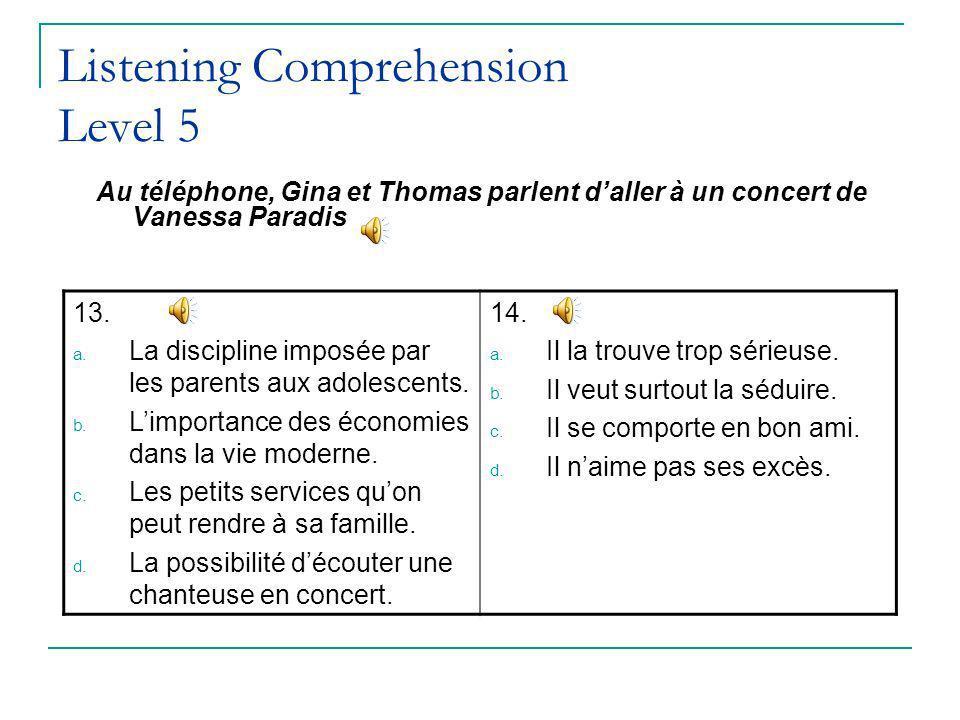 Listening Comprehension Level 5 Au téléphone, Gina et Thomas parlent daller à un concert de Vanessa Paradis 13.