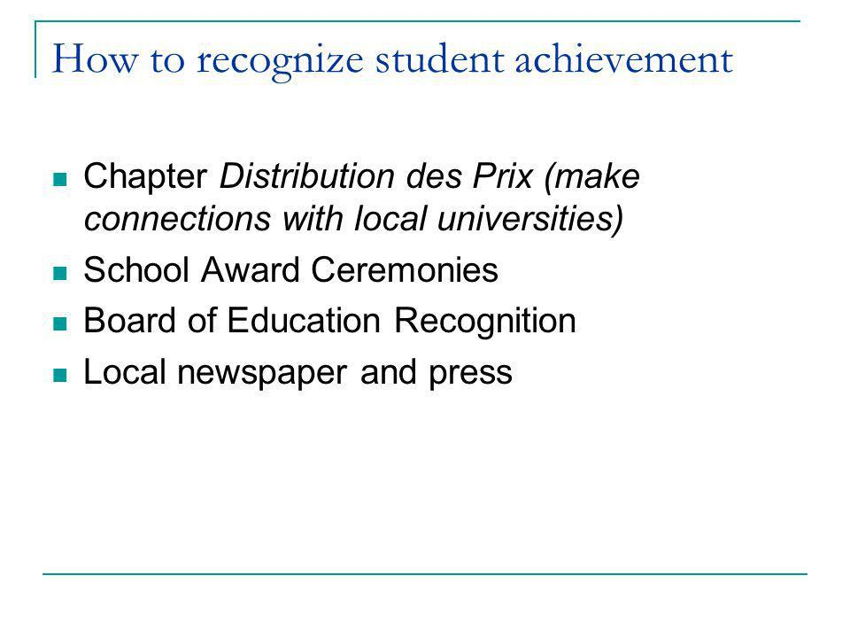 How to recognize student achievement Chapter Distribution des Prix (make connections with local universities) School Award Ceremonies Board of Educati