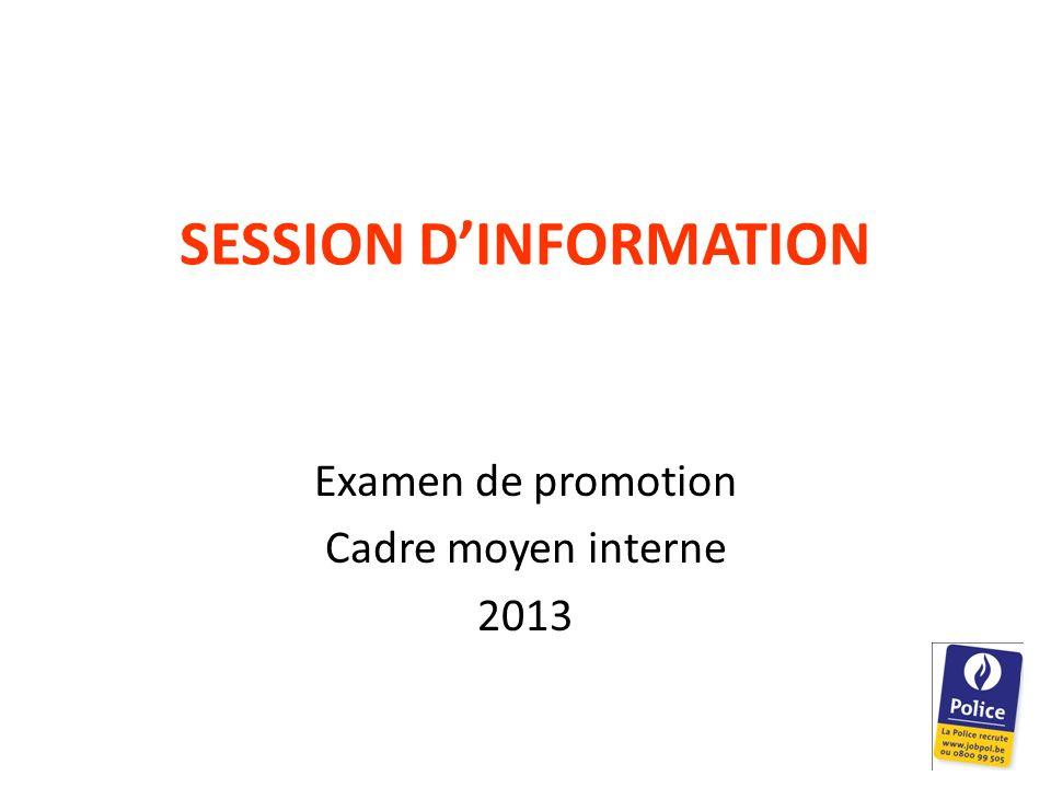 SESSION DINFORMATION Examen de promotion Cadre moyen interne 2013