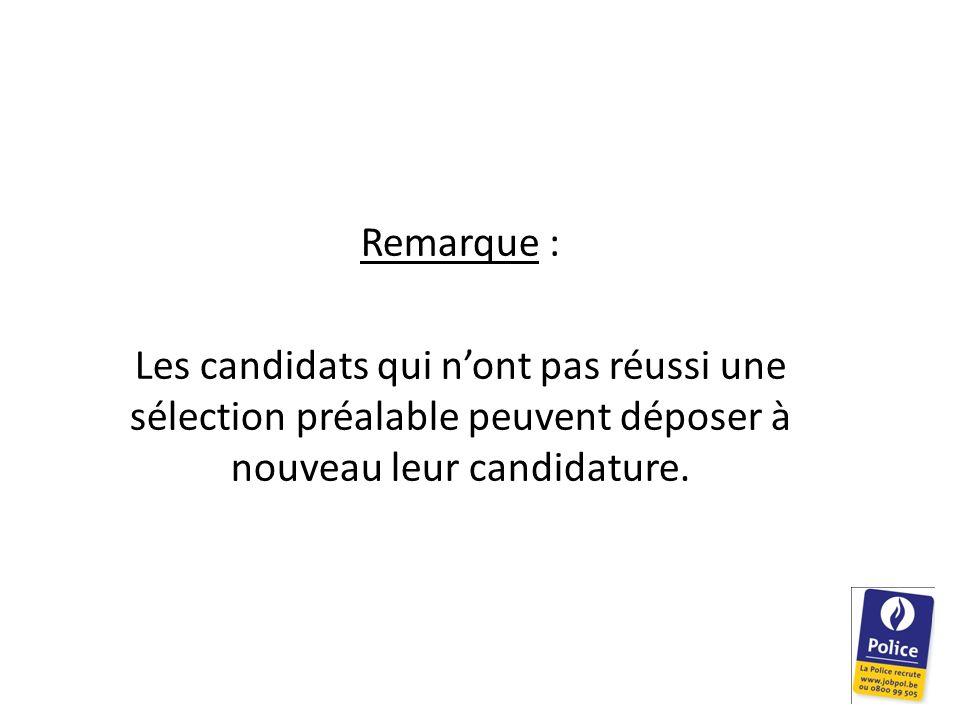 Remarque : Les candidats qui nont pas réussi une sélection préalable peuvent déposer à nouveau leur candidature.