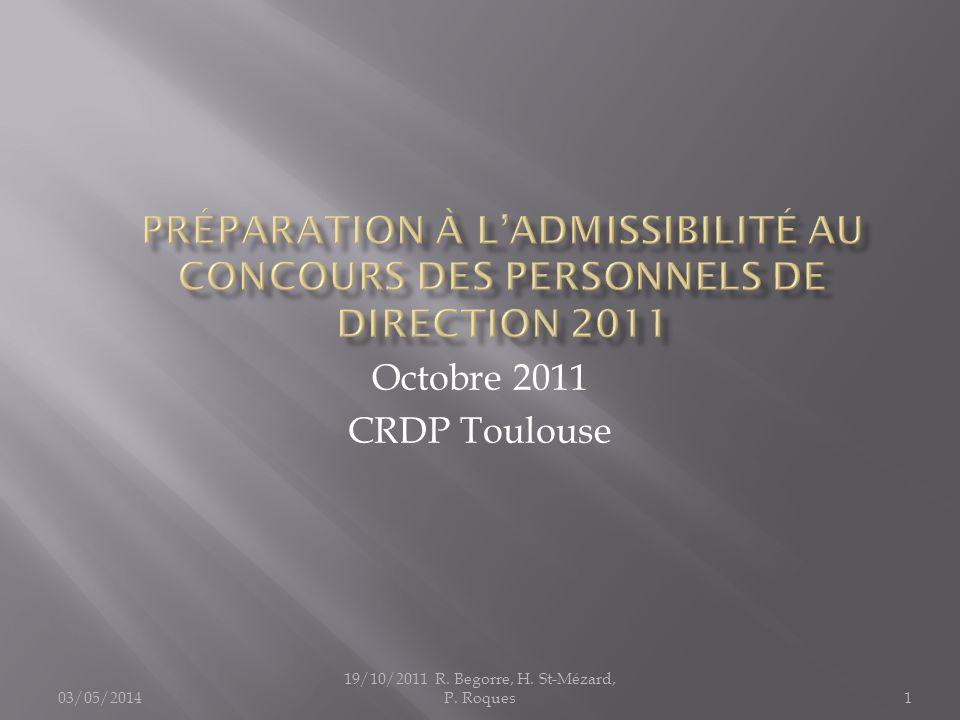 03/05/2014 19/10/2011 R. Begorre, H. St-Mézard, P. Roques1 Octobre 2011 CRDP Toulouse